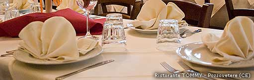 Ristorante Tommy - Pozzovetere di Caserta